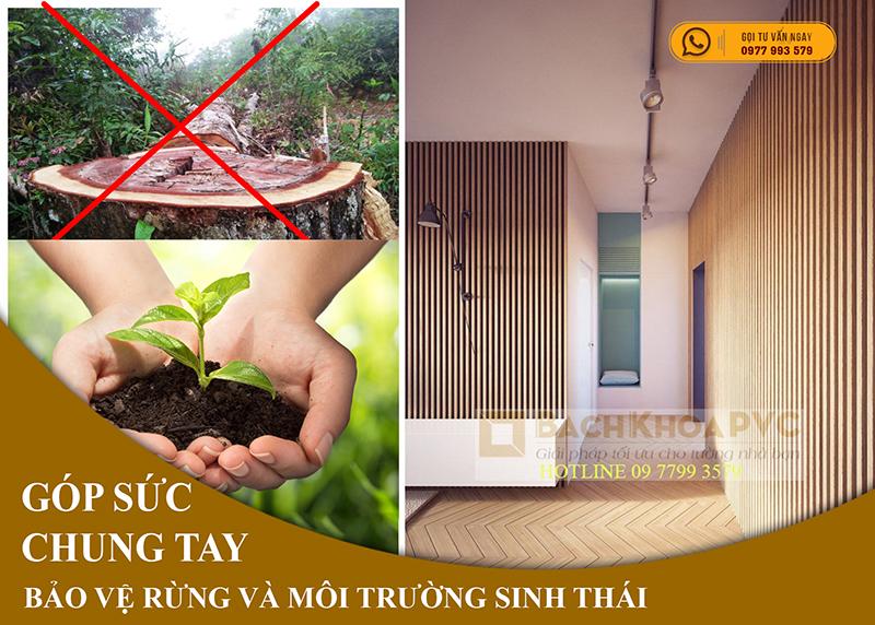 Sử dụng vật liệu nhựa giả gỗ PVC là chung tay bảo vệ rừng